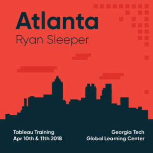 Tableau Training with Ryan Sleeper Atlanta April 10 and 11 2018 B