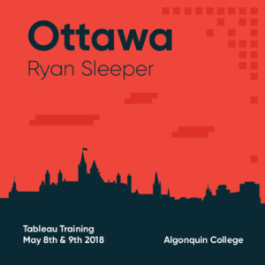 Tableau Training with Ryan Sleeper Ottawa May 8 and 9 2018